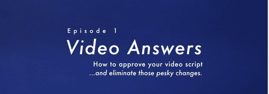 """What's the best way to review your video script?"" Video Answers. Episode 1."