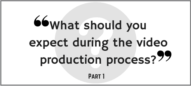"""What should you expect during the video production process?"" Part 1. Video Answers. Episode 12."