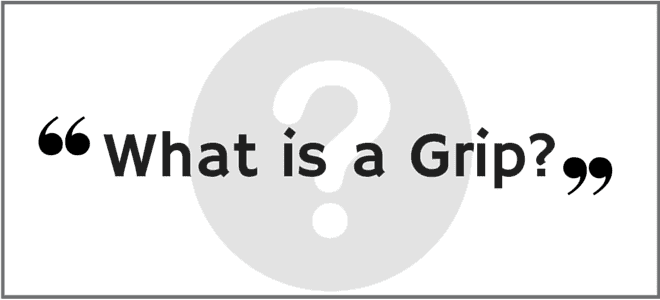 """What's a Grip?"" Video Answers. Episode 16."