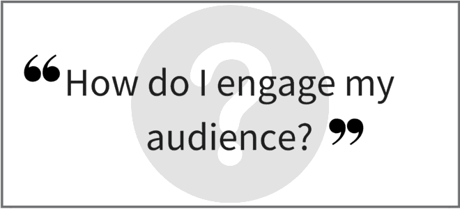 """How do I engage my audience?"" Video Answers. Episode 35."