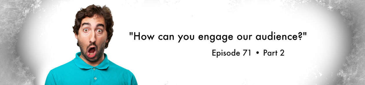 """How to engage your audience?"" Part 2. Video Answers. Episode 71."