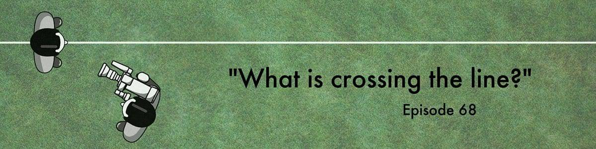 """""""What does crossing the line mean in film?"""" Video Answers. Episode 68."""
