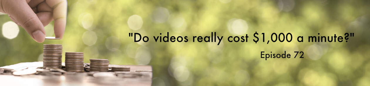 """""""Do videos cost $1000 a minute?"""""""