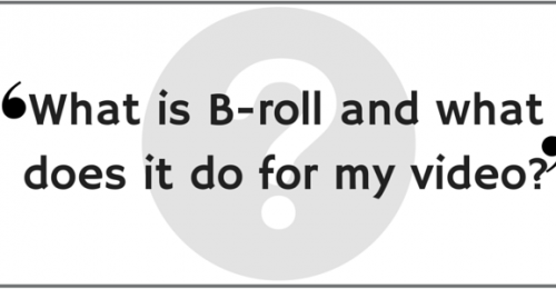 """What is B-Roll and what does it do for my video?"" Video Answers. Episode 20."