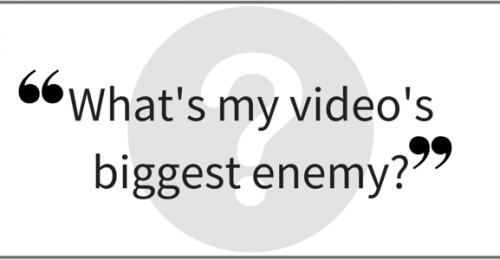 """What's my video's biggest enemy?"" Part 1. Video Answers. Episode 32."