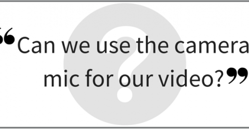 """Can we use the camera mic for our video?"" Video Answers. Episode 30."