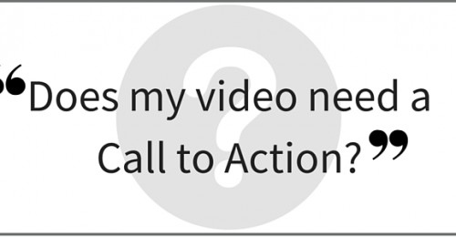 """Does my video need a Call to Action?"" Video Answers. Episode 40."