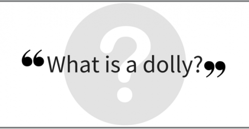 """What is a dolly?"" Video Answers. Episode 28."