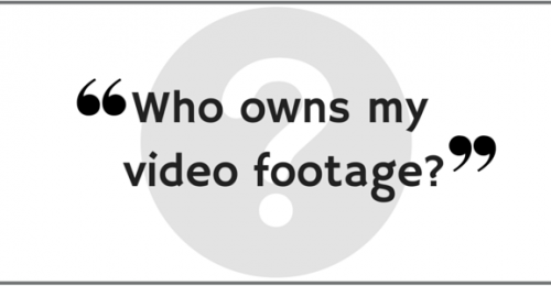 """Who owns my video footage?"" Video Answers. Episode 19."