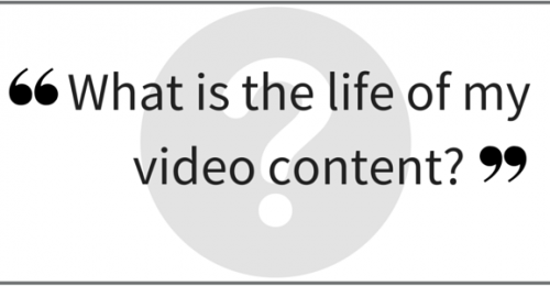"""What is the life of my video content?"" Video Answers. Episode 27."